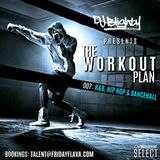 The Workout Plan: 007 // R&B, Hip Hop & Dancehall // Instagram: djblighty