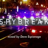 Spybreak with Dave Espionage   Ep. 1