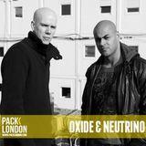 Pack London - Oxide & Neutrino Exclusive Mix