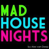 Alex van Deep - Mad House Nights #2