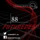 Concept - FutureDeep Vol. 088 (27.01.2017)