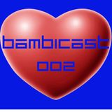 BAMBICAST 002
