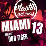 Plastik Galaxy Miami 13 - Mixed by Dub Tiger