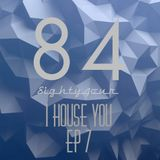 I House You EP 7