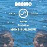 Swim Good Radio Episode 13 featuring Monsieur Dope