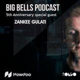 Zankee Gulati - Big Bells Podcast 5th Anniversary - powered by Howdoo