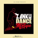 DJ Lyriks Presents ZANKU DANCE MIXTAPE!