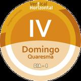 [VERTICAL+HORIZONTAL] - IV Domingo QUARESMA - ano C - Dia 4