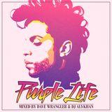 Purple Life Mixtape (Dave Wrangler x DJ Alykhan)