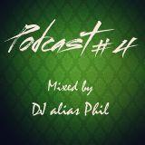Podcast#4 (Mixed by Dj alias Phil)