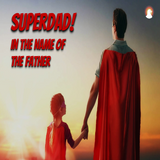 """""""SuperDad! In the Name of the Father"""" - Vaderdag - Br. Ezri Veen 17-6-2018"""