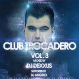 DJ DEXXUS - CLUB TROCADERO VOL.3 ( SUPPORTED BY DJ ANGELO )