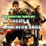 DJ SUGUS & NORTHERN ANGEL - COLLABORATION TRANCE MIX