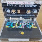 EASYGROOVE 1 @ THE ECLIPSE 1991