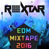 ROXTAR EDM MIXTAPE 2016