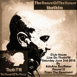 The House Of The House Live on ThothFM - June 2nd 2018 - The ViBe -