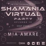 Mia Amare - Shamania Virtual Party IV ( #Deep Stage )