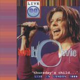 1999 - thursday's child...LIVE IN LONDON