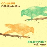 COLUMBUS FOLK MUSIC MIX- READERS PICKS VOL. ONE