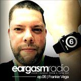 Eargasm_ep.06 | Hour.2 w/ Frankie Vega