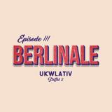"""""""Berlinale"""" - UKWlativ III (Staffel 2)"""