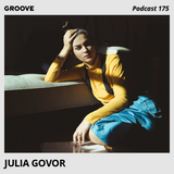 Groove Podcast 175 - Julia Govor
