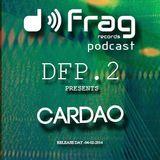 Cardao @ DFrag Podcast 2 . DFP1 4-02-2014