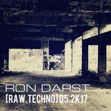 Ron Darst - [Raw.Techno] 05.2K17