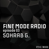 Fine Mode Radio 03 : Sohrab G.