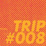 TRIP #008