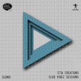 Etia Creations Club Vibez Sessions vol. 36 w. Djunsi