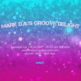 Mark D.A.'s GROOVE DELIGHT Live Mix-Show No 180 for The Music Galaxy Radio London, 17.12.2019