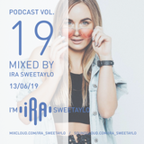 Podcast Vol.19 Mixed by IRA SWEETAYLO