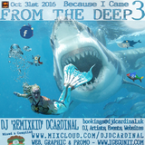 Because I Came From The Deep Volume 3 - A DJ Remixkid DCardinal Compilation