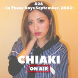 CHIAKI ON AIR #28 -In Those Days September. 2002-