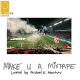 MAKE U A MIXTAPE - TORONTO FC 2017 MLS CUP FINAL