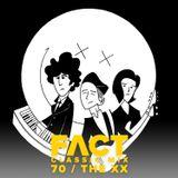 FACT Mix 70: The xx