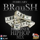 MONTHLY BRANDNEW HIPHOP MIX 'BRauSH' February 2018