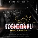 K'OSHI DANU AFROBEAT MIXTAPE 2019