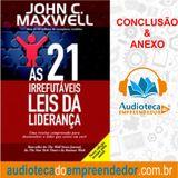 CONCLUSÃO & ANEXO  - As 21 Irrefutáveis Leis da Liderança - John C. Maxwell