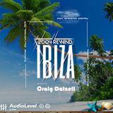 Ibiza Rewind 2004 (Craig Dalzell Live @ AudioLevel 24/05/2019)
