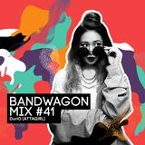 Bandwagon Mix #41 - DuriO