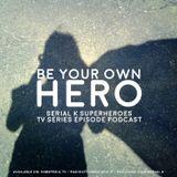 Serie di Supereroi: Datemi un Mantello - Serial K s02e06