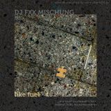 """DJ Fxx Mixtape """"Like Fuel"""""""