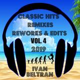 CLASSIC HITS REMIXES REWORKS & EDITS VOL.4 2019 BY DJ IVAN BELTRAN