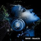 MHM - MIDNIGHT HOUSE MUSIC WITH MC SHURAKANO AND JUAN PACIFICO Week 36