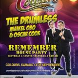 THE DRUMLESS (MAIKEL OBO & OSCAR COOK) @ COLOURS REMEMBER HOUSE PARTY VOL.1