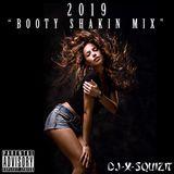 2019 Booty Shakin Mix by DJ X-Squizit