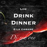 DRINK & DINNER LIVE @ LA CABANE