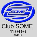 Club SOME tape Side B from November 1996.
